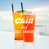 Chill and Jazz Groove: Lounge Music, Relaxing Summer Rhythms, Sexy, Cool & Energetic Sax, Piano