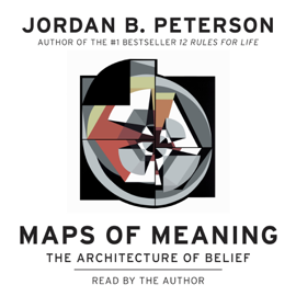 Maps of Meaning: The Architecture of Belief (Unabridged) audiobook