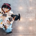 Intense Studying Classical Music: Smooth Contemporary Classical Music to Help You Focus and Concentrate