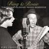 Bing Rosie The Crosby Clooney Radio Sessions