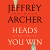 Heads You Win (Unabridged) - Jeffrey Archer