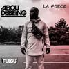 Abou Debeing - La Force artwork