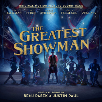 Various Artists The Greatest Showman (Original Motion Picture Soundtrack) music review