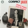 Compact Jazz Charlie Parker Plays the Blues