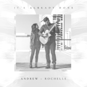 It's Already Done  EP-Andrew + Rochelle