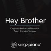 Hey Brother (Originally Performed by Avicii) [Piano Karaoke Version]