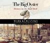 Mark Kurlansky - The Big Oyster: History on the Half Shell (Unabridged)  artwork