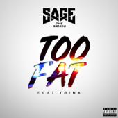 Too Fat (feat. Trina) - Sage the Gemini