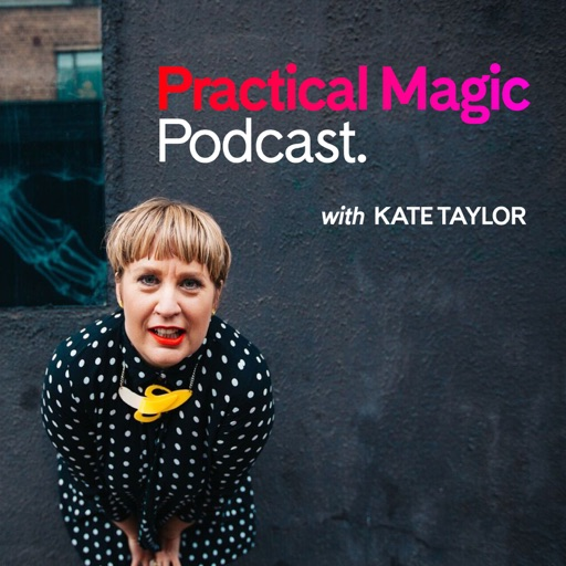 Cover image of Practical Magic Podcast with Kate Taylor
