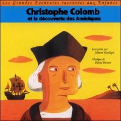 Christophe Colomb - Et la découverte des Amériques