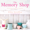 Ella Griffin - The Memory Shop (Unabridged) artwork