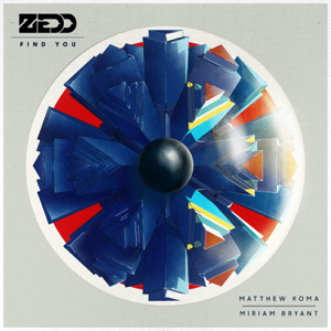 Zedd - Find You feat. Matthew Koma & Miriam Bryant