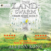 Aleron Kong - The Land: Swarm: Chaos Seeds, Book 5 (Unabridged)  artwork