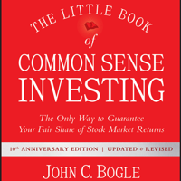 John C. Bogle - The Little Book of Common Sense Investing: The Only Way to Guarantee Your Fair Share of Stock Market Returns, 10th Anniversary Edition (Unabridged) artwork