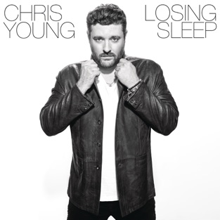 Losing Sleep – Chris Young