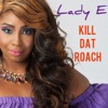 Kill Dat Roach - Single