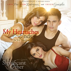 "KZ Tandingan - Till My Heartaches End (From ""The Significant Other"")"