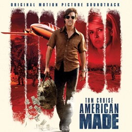 American Made Original Motion Picture Soundtrack