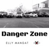 Danger Zone - Single, Elly Mangat