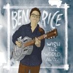 Ben Rice - The One That Got Away