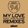My Love feat Jess Glynne Remixes EP