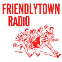 Podcast cover art for Friendlytown Radio