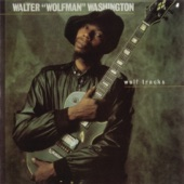 "Walter ""Wolfman"" Washington - One Way Or Another"