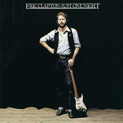 Just One Night (Live) - Eric Clapton