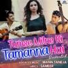 Tumse Milne Ki Tamanna Hai (Recreated Version)