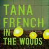 Tana French - In the Woods artwork