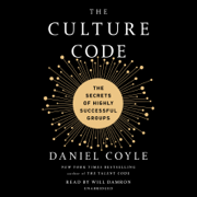 The Culture Code: The Secrets of Highly Successful Groups (Unabridged)