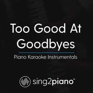 Sing2Piano - Too Good at Goodbyes (Originally Performed by Sam Smith) [Piano Karaoke Version]