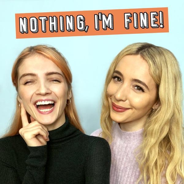 Nothing, I'm Fine!