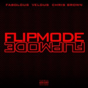 Fabolous, Velous & Chris Brown - Flipmode
