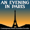 An Evening in Paris: Contemporary French Accordion Favorites - Various Artists
