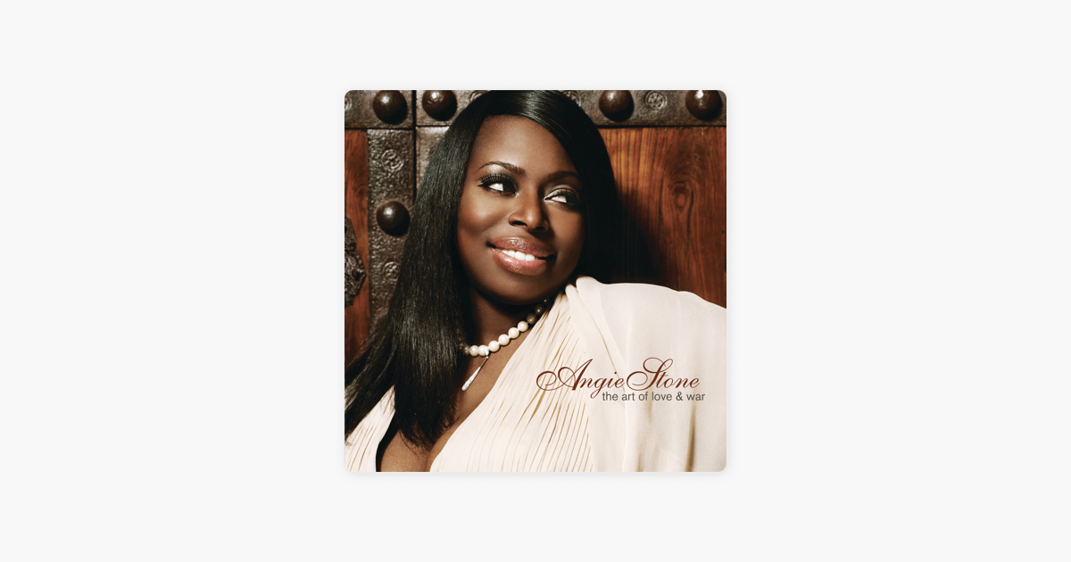 The Art Of Love War By Angie Stone On Apple Music