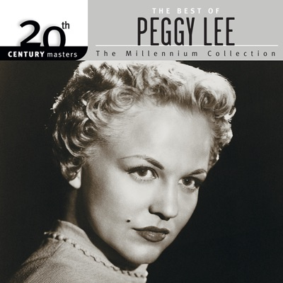 20th Century Masters - The Millennium Collection: The Best of Peggy Lee - Peggy Lee