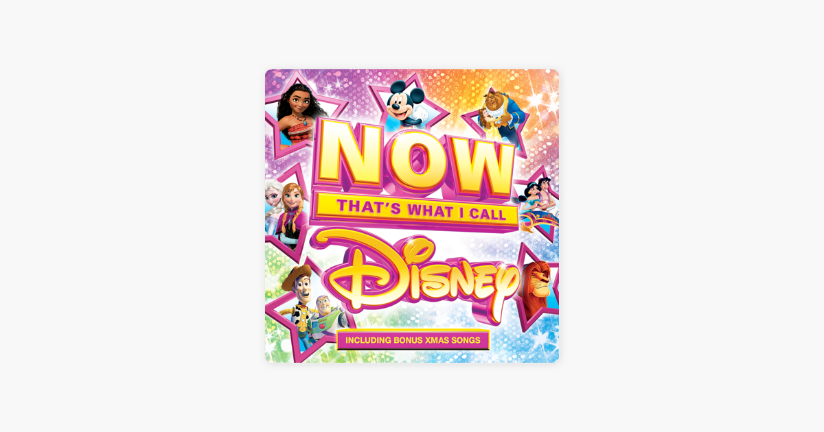 NOW That\'s What I Call Disney by Various Artists on iTunes