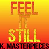 Download K. Masterpieces - Feel It Still (Originally Performed by Portugal the Man) [Karaoke Instrumental]