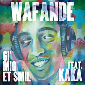 Wafande - Gi' Mig Et Smil feat. Kaka