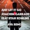 just-let-it-go-feat-ryan-konline-ava-remix-single