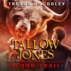 Tallow Jones, Blood Trail: An Urban Fantasy Detective Novel: Wizard of Mysteries, Book 2 (Unabridged)