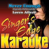 Download Singer's Edge Karaoke - Never Enough (Originally Performed By Loren Allred) [Instrumental]