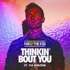 Niko The Kid - Thinkin' Bout You feat. Tia Simone
