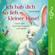 Ulrich Steier - Ich hab dich so lieb, kleiner Hase! Lieder zum Kuscheln, Hopsen und Spielen
