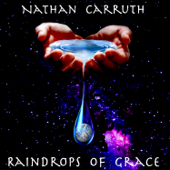 Raindrops Of Grace-Nathan Carruth