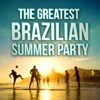 The Greatest Brazilian Summer Party