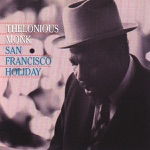 Thelonious Monk - San Francisco Holiday