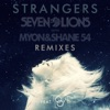 Strangers (Remixes) [feat. Tove Lo] - Single, Seven Lions & Myon & Shane 54