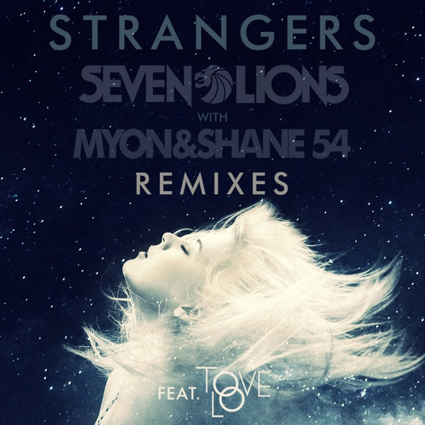 Strangers (Remixes) [feat. Tove Lo] - Single